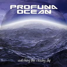 Watching The Closing Sky mp3 Album by Profuna Ocean