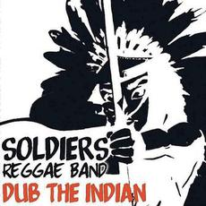 Dub the Indian mp3 Album by Soldiers Reggae Band