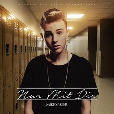 Nur mit dir mp3 Album by Mike Singer