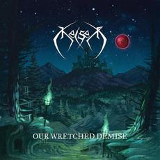 Our Wretched Demise mp3 Album by Keiser
