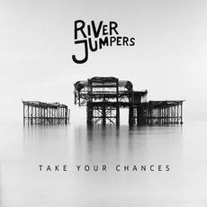 Take Your Chances mp3 Album by River Jumpers