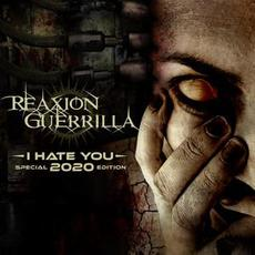 I Hate You (Special Edition) mp3 Album by ReaXioN GuerrillA