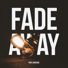 Fade Away mp3 Single by New Language