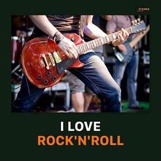 I Love Rock'n'Roll! mp3 Compilation by Various Artists