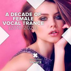 A Decade Of Female Vocal Trance (2010 - 2020) mp3 Compilation by Various Artists