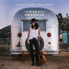 Living With Your Ghost mp3 Album by Kara Grainger