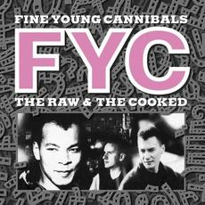 The Raw & The Cooked (Remastered) mp3 Album by Fine Young Cannibals