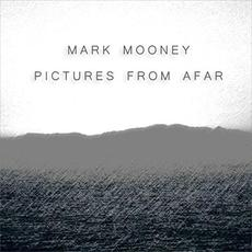 Pictures From Afar mp3 Album by Mark Mooney