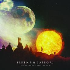 Rising Moon: Setting Sun mp3 Album by Sirens & Sailors