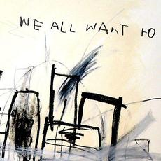 We All Want To mp3 Album by We All Want To