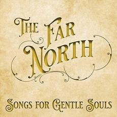 Songs For Gentle Souls mp3 Album by The Far North