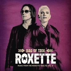 Bag Of Trix - Music From The Roxette Vaults (Vol. 3) mp3 Artist Compilation by Roxette