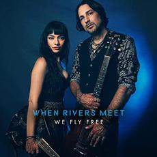 We Fly Free mp3 Album by When Rivers Meet