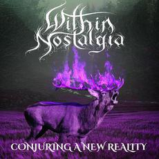 Conjuring a New Reality mp3 Album by Within Nostalgia