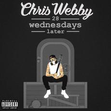 28 Wednesdays Later mp3 Album by Chris Webby
