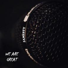 We Are Great mp3 Album by Jamesty