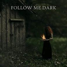 Follow Me Dark mp3 Album by Follow Me Dark