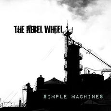 Simple Machines mp3 Album by The Rebel Wheel