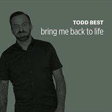 Bring Me Back To Life mp3 Album by Todd Best