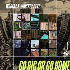 Go Big Or Go Home mp3 Single by Woofax