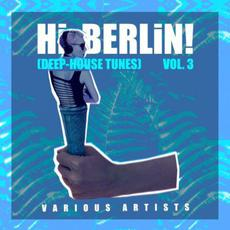 Hi Berlin! (Deep-House Tunes), Vol. 3 mp3 Compilation by Various Artists