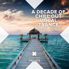 A Decade of Chill Out Vocal Trance (2010 - 2020) mp3 Compilation by Various Artists