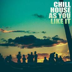 Chill House As You Like It mp3 Compilation by Various Artists