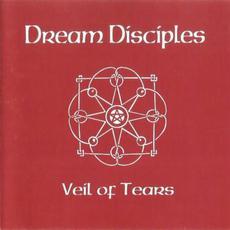 Veil of Tears mp3 Album by Dream Disciples