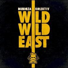 Wild Wild East mp3 Album by Dubioza kolektiv