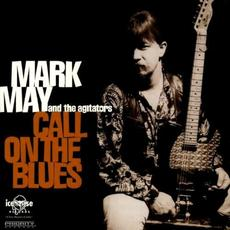 Call on the Blues mp3 Album by Mark May & The Agitators