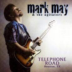 Telephone Road: Houston, TX mp3 Album by Mark May & The Agitators