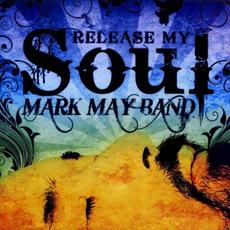 Release My Soul mp3 Album by Mark May Band