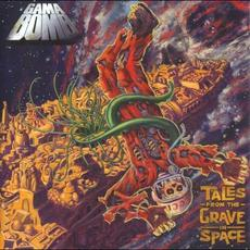 Tales From the Grave in Space (Limited Edition) mp3 Album by Gama Bomb