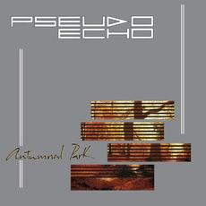 Autumnal Park (Re-Issue) mp3 Album by Pseudo Echo