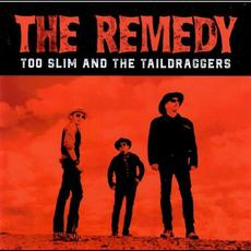 The Remedy mp3 Album by Too Slim And The Taildraggers