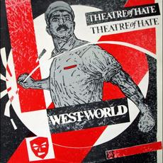 Westworld (Re-Issue) mp3 Album by Theatre of Hate