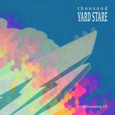 DeepDreaming EP mp3 Album by Thousand Yard Stare
