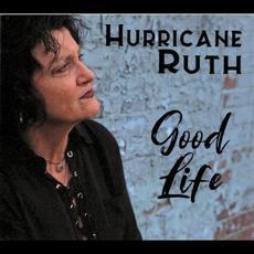 Good Life mp3 Album by Hurricane Ruth