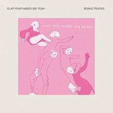 Clap Your Hands Say Yeah (Bonus Tracks) mp3 Remix by Clap Your Hands Say Yeah