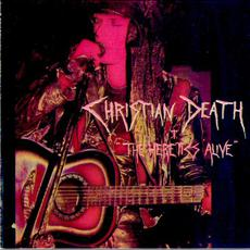 The Heretics Alive mp3 Live by Christian Death