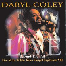 Beyond The Veil: Live At Bobby Jones Gospel Explosion XIII mp3 Live by Daryl Coley
