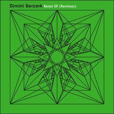 Resist EP (Remixes) mp3 Remix by Dimitri Berzerk