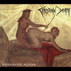 Pornographic Messiah mp3 Album by Christian Death