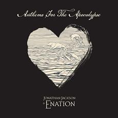 Anthems For The Apocalypse mp3 Album by Jonathan Jackson + Enation