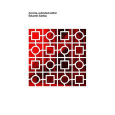 Anomia (Extended Edition) mp3 Album by Eduardo Saldías
