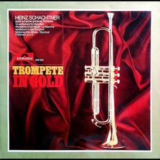 Trompete in Gold mp3 Album by Heinz Schachtner