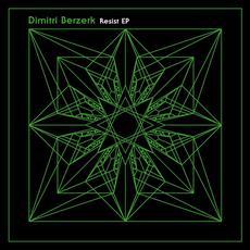 Resist EP mp3 Album by Dimitri Berzerk