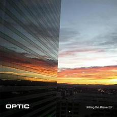 Killing the Brave EP mp3 Album by Optic