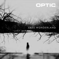 Fake Wonderland mp3 Album by Optic