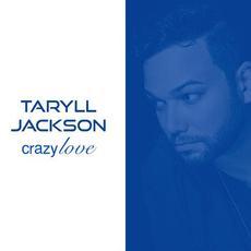 Crazy Love mp3 Album by Taryll Jackson